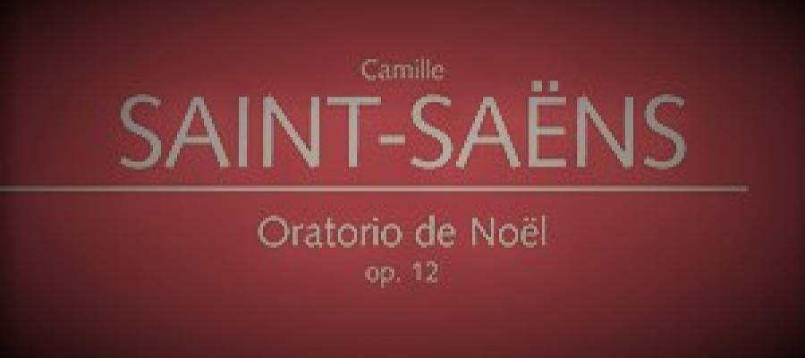 Concert: Oratorio de Noël, by  C, Saint-Saëns